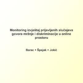 Monitoring izvještaj prijavljenih slučajeva govora mržnje i diskriminacije u online prostoru